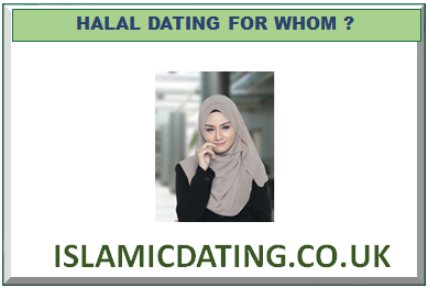 HALAL DATING FOR WHOM ?