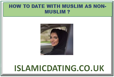 HOW TO DATE WITH MUSLIM AS NON-MUSLIM ?