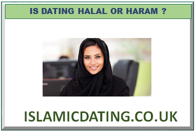 IS DATING HALAL OR HARAM ?