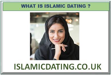 WHAT IS ISLAMIC DATING ? DEFINITION